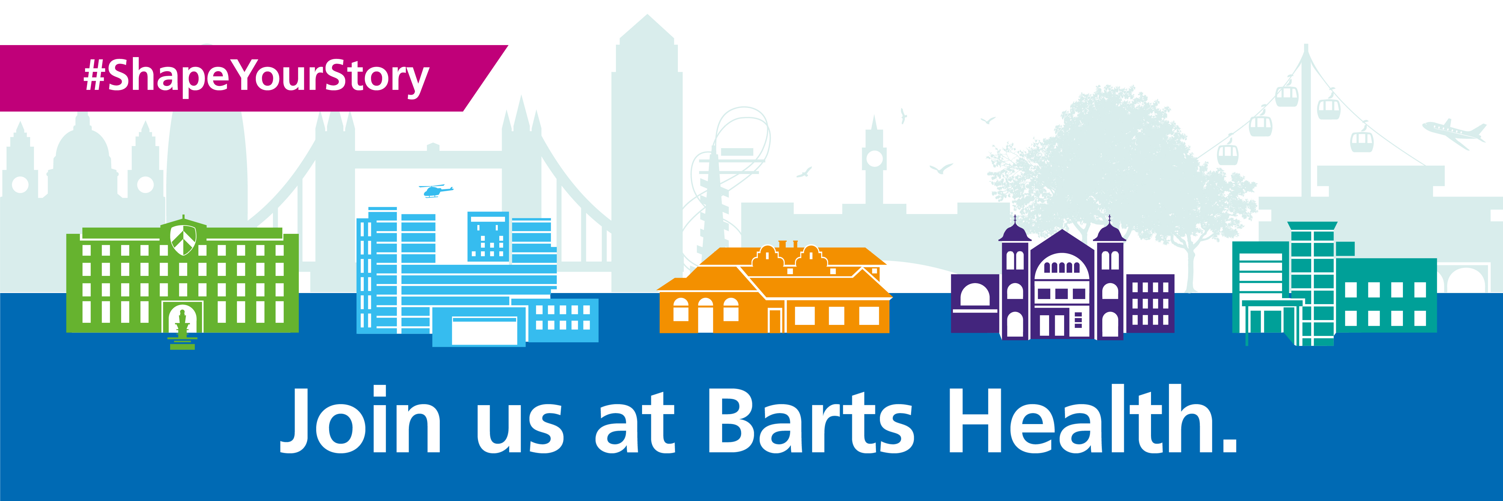 Shape your story at Barts Health